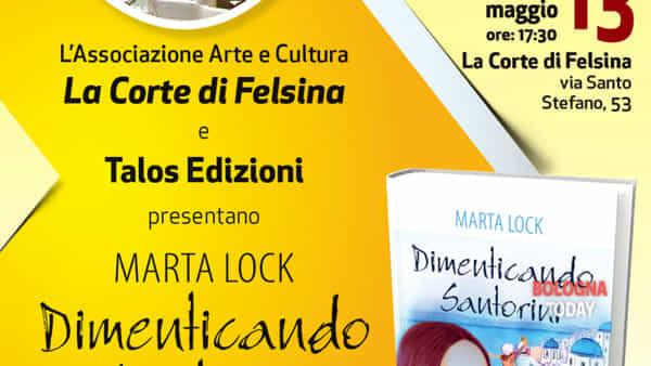 """Il nuovo romanzo di Marta Lock """"Dimenticando Santorini"""": tappa bolognese"""
