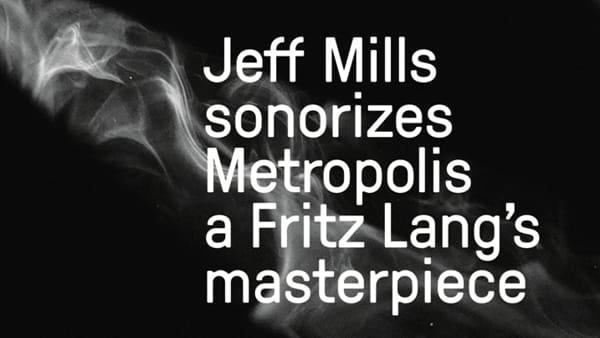 Jeff Mills plays Metropolis: musica e fantascienza