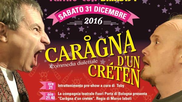 """Capodanno a Persiceto con lo spettacolo """"Carågna d'un cretén"""""""