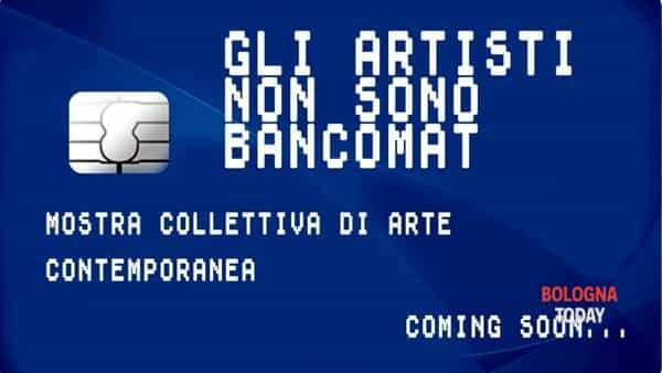 Gli artisti non sono bancomat, mostra collettiva di arte contemporanea