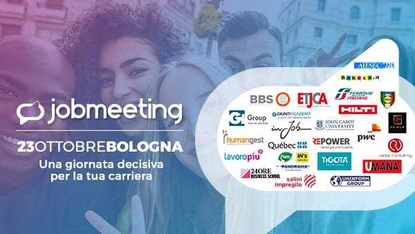 Job Meeting Bologna: colloqui e assunzioni con oltre 30 aziende