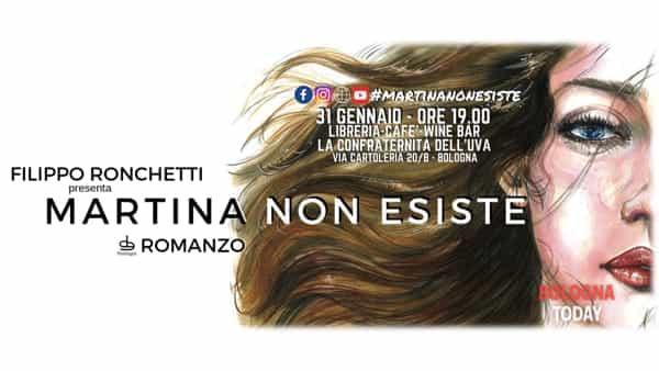 """Filippo Ronchetti presenta """"Martina non esiste"""""""