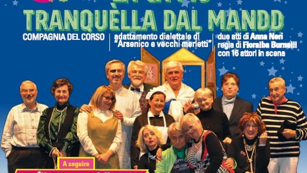 """""""La Cà Piò Tranquèlla dal mandd"""", spettacolo dialettale in due atti adattato da """"Arsenico e Vecchi Merletti"""""""
