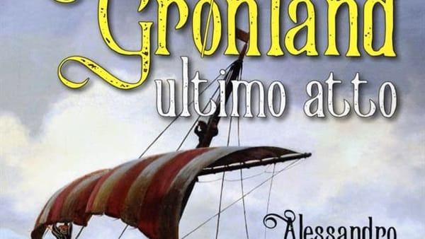 """Alessandro Aleotti presenta """"Gronland ultimo atto"""""""