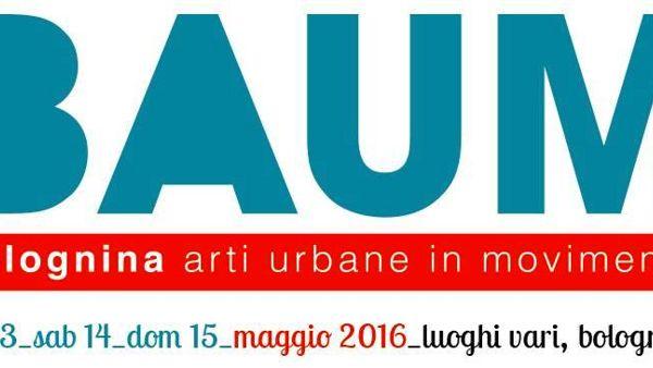 BAUM 2016, il Festival delle Arti Urbane in Bolognina