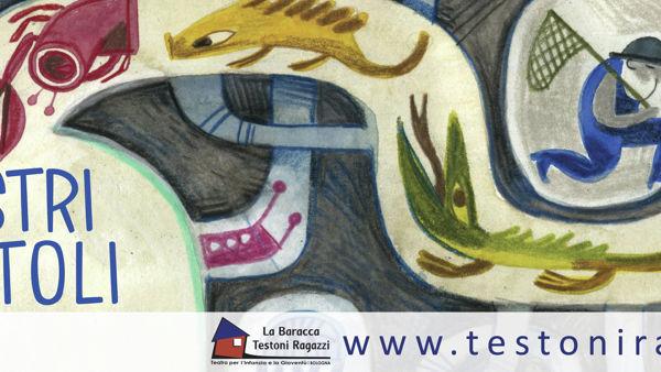 """""""Mostriciattoli"""" al Teatro Testoni"""